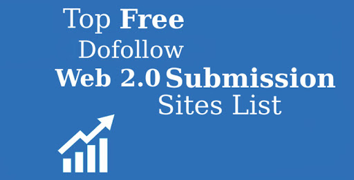 Best DA and High PR Dofollow Web 2.0 Submission Sites List