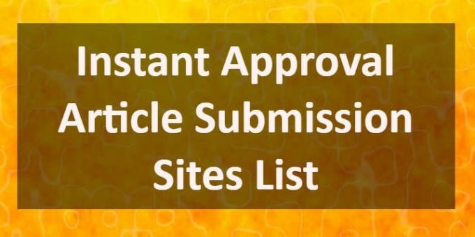 Free Instant Approval High Dofollow Article submission sites list