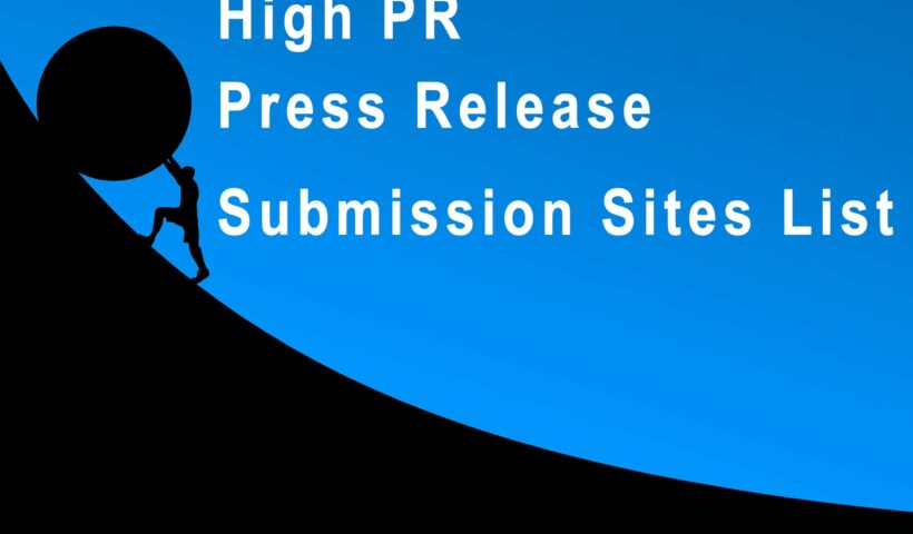 High PR Press Release Submission Sites List