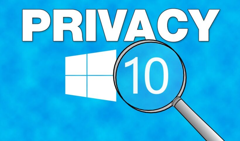 5 Privacy settings you should change in Windows 10