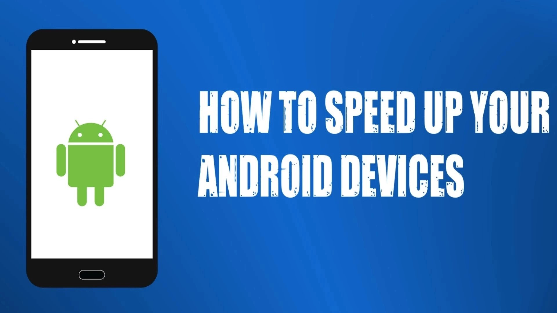 /home/emperor/Downloads/Here Are Some Tips to speed up Android phone