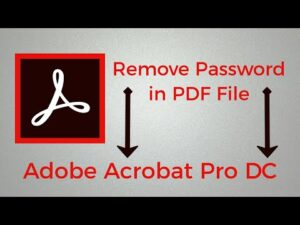 How to remove password from PDF in Adobe Acrobat DC
